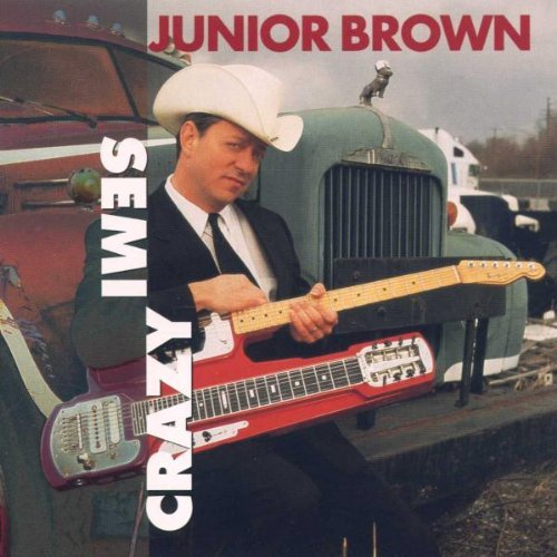 Junior Brown Semi Crazy
