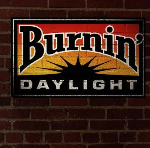 Burnin' Daylight Burnin' Daylight