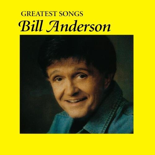 Bill Anderson Greatest Songs CD R