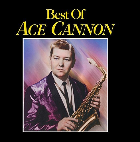 Ace Cannon Best Of Ace Cannon CD R