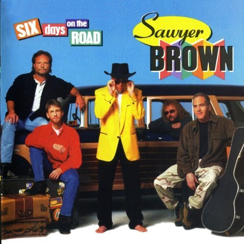 Sawyer Brown Six Days On The Road CD R
