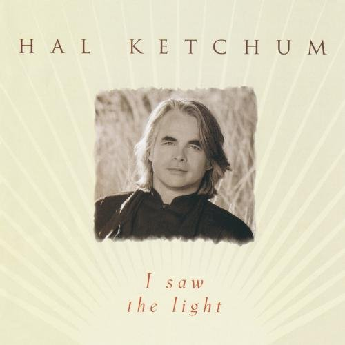 Hal Ketchum I Saw The Light CD R