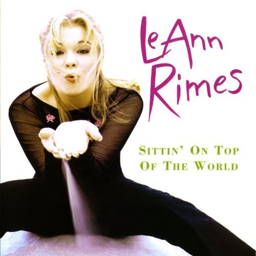 Leann Rimes Sittin' On Top Of The World CD R