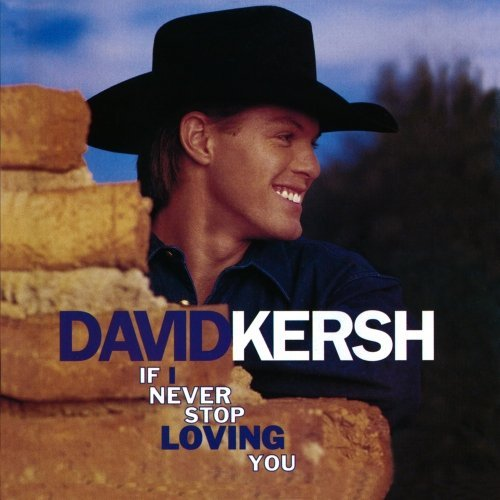 David Kersh If I Never Stop Loving You CD R