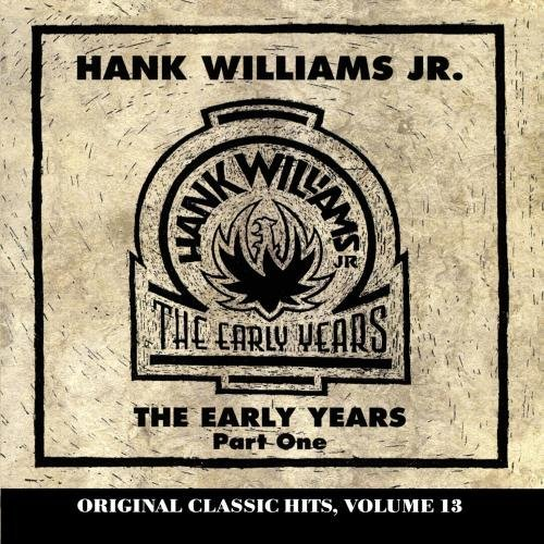 Hank Jr. Williams Vol. 1 Early Years CD R Original Classic Hits