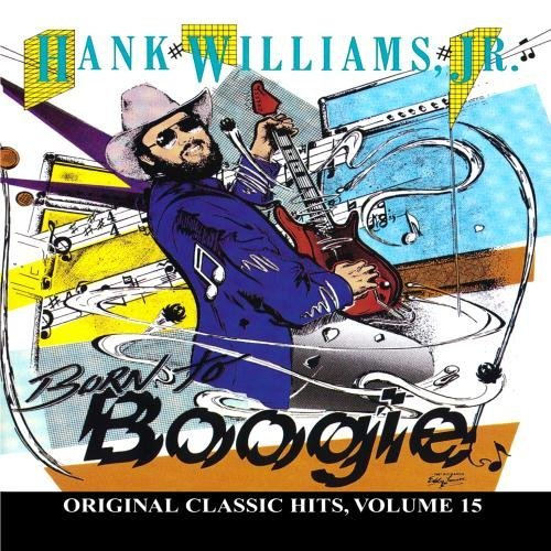 Hank Jr. Williams Born To Boogie Original Classic Hits