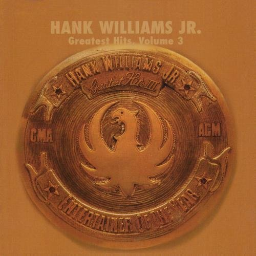 Hank Jr. Williams Vol. 3 Greatest Hits CD R