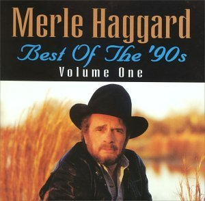 Merle Haggard Vol. 1 Best Of The 90's CD R