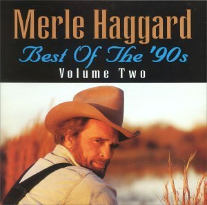 Merle Haggard Vol. 2 Best Of The 90's CD R
