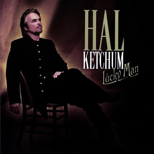 Hal Ketchum Lucky Man CD R