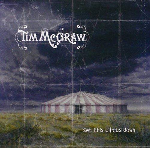 Tim Mcgraw Set This Circus Down