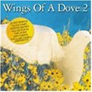 Wings Of A Dove Vol. 2 Wings Of A Dove CD R Wings Of A Dove