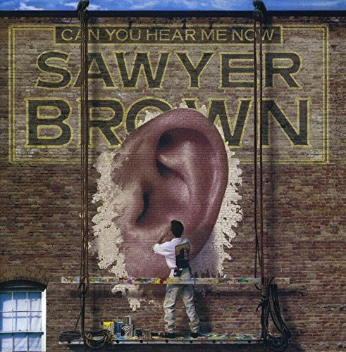 Sawyer Brown Can You Hear Me Now CD R