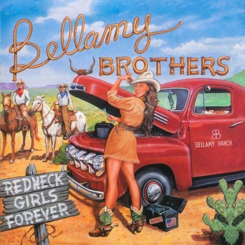 Bellamy Brothers Redneck Girls Forever CD R