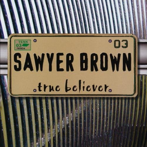 Sawyer Brown True Believer CD R