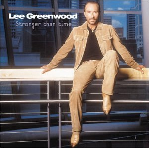 Lee Greenwood Stronger Than Time CD R