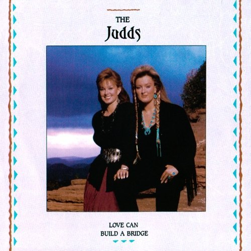 Judds Love Can Build A Bridge CD R