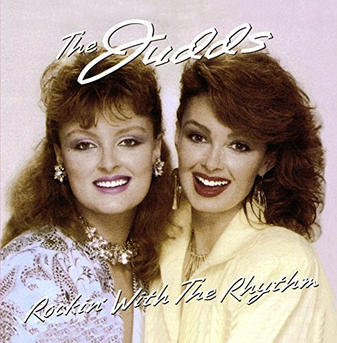 Judds Rockin' With The Rhythm CD R