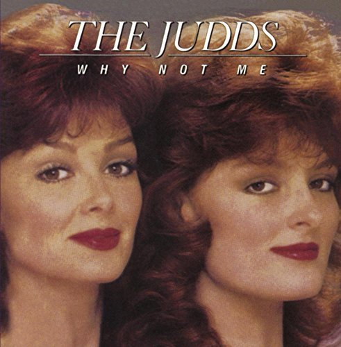 Judds Why Not Me CD R
