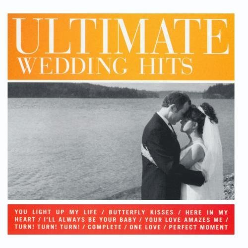 Ultimate Wedding Hits Vol. 1 Ultimate Wedding Hits CD R Ultimate Wedding Hits