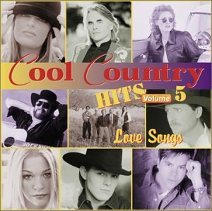 Cool Country Hits Vol. 5 Cool Country Hits CD R Cool Country Hits