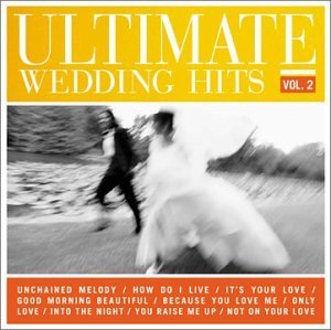 Ultimate Wedding Hits Vol. 2 Ultimate Wedding Hits CD R Ultimate Wedding Hits
