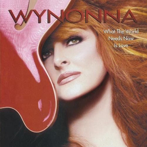 Wynonna Judd What The World Needs Now Is Lo CD R