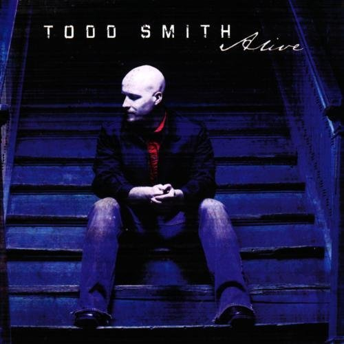 Todd Smith Alive CD R