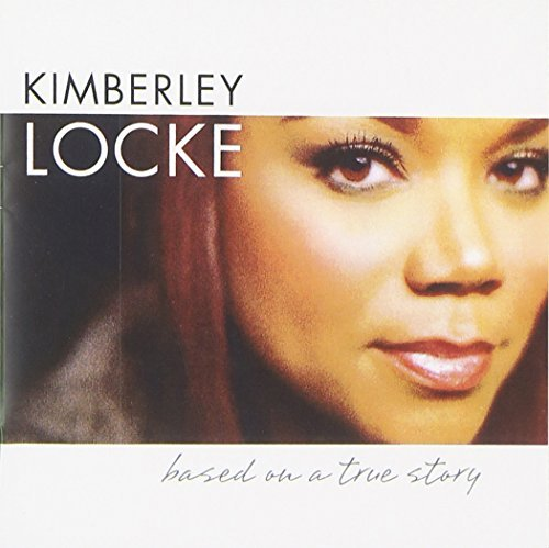 Kimberley Locke Based On A True Story CD R