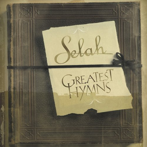 Selah Greatest Hymns Incl. Bonus Tracks
