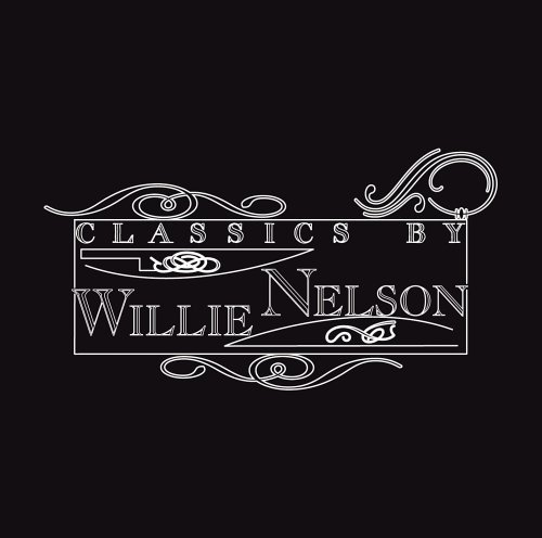Willie Nelson Classics By Willie Nelson CD R