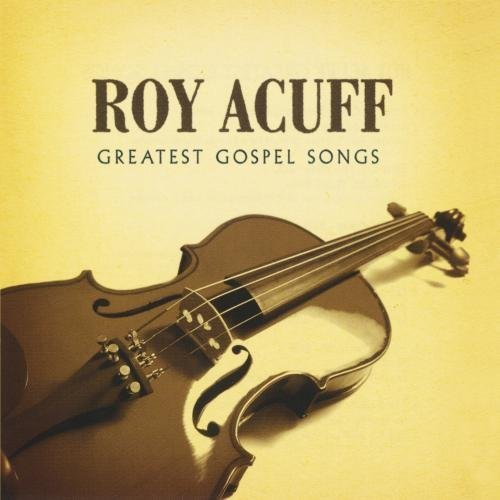 Roy Acuff Greatest Gospel Songs CD R
