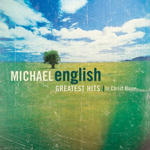 Michael English In Christ Alon Greates Hits