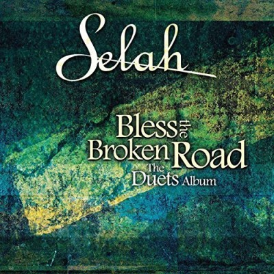 Selah Bless The Broken Road The Duet
