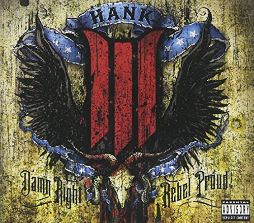 Hank 3 Williams Damn Right Rebel Proud Explicit Version