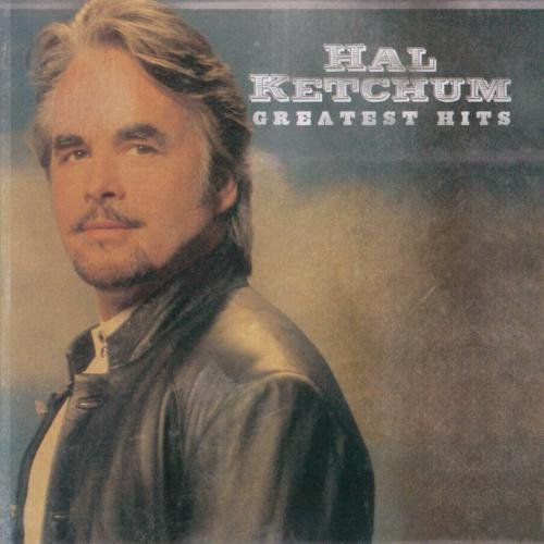 Hal Ketchum Greatest Hits CD R