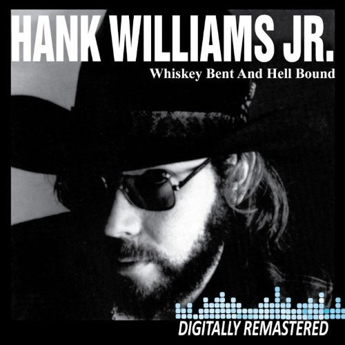 Hank Jr. Williams Whiskey Bent & Hell Bound Remastered