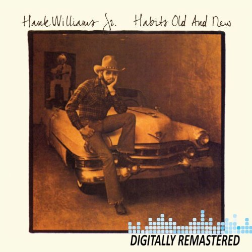 Hank Jr. Williams Habits Old & New Remastered
