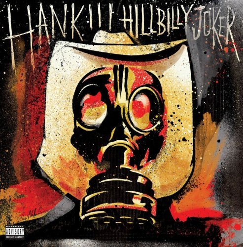 Hank 3 Williams Hillbilly Joker Explicit Version