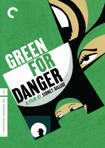 Green For Danger Green For Danger Nr Criterion