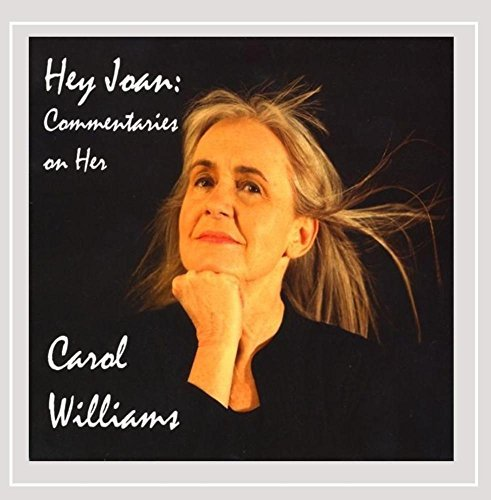 Carol Williams Hey Joan Commentaries On Her
