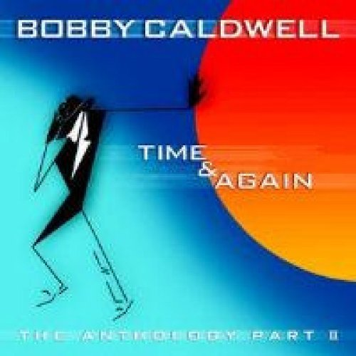 Bobby Caldwell Time & Again Pt. 2 Anthology Remastered
