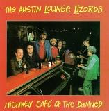 Austin Lounge Lizards Highway Cafe Of The Damned