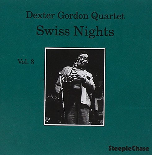 Dexter Gordon Vol. 3 Swiss Nights