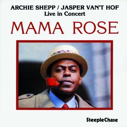 Archie Shepp Mama Rose (live In Concert)