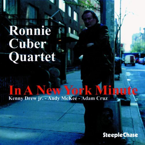 Ronnie Cuber In A New York Minute
