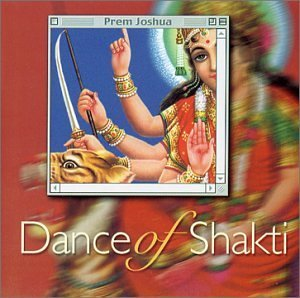 Prem Joshua Dance Of Shakti