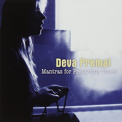 Deva Premal Mantras For Precarious Times