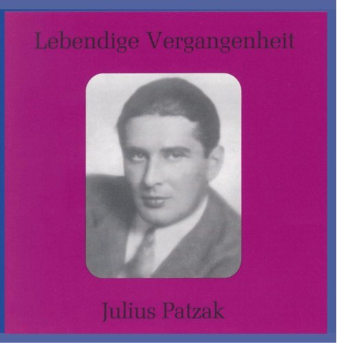 Julius Patzak Arias & Songs By Mozart Flotow Patzak (ten)