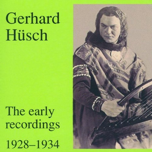 Gerhard Husch Early Recordings 1928 34 Husch (bar)
